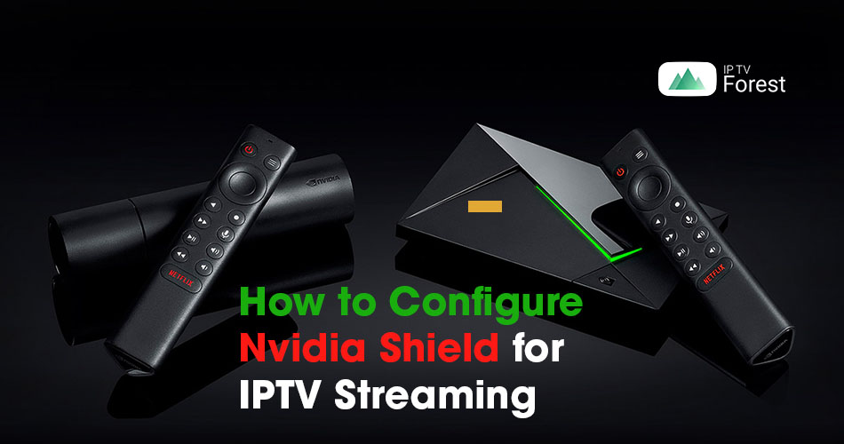 How-to-Configure-Nvidia-Shield-for-IPTV-Streaming