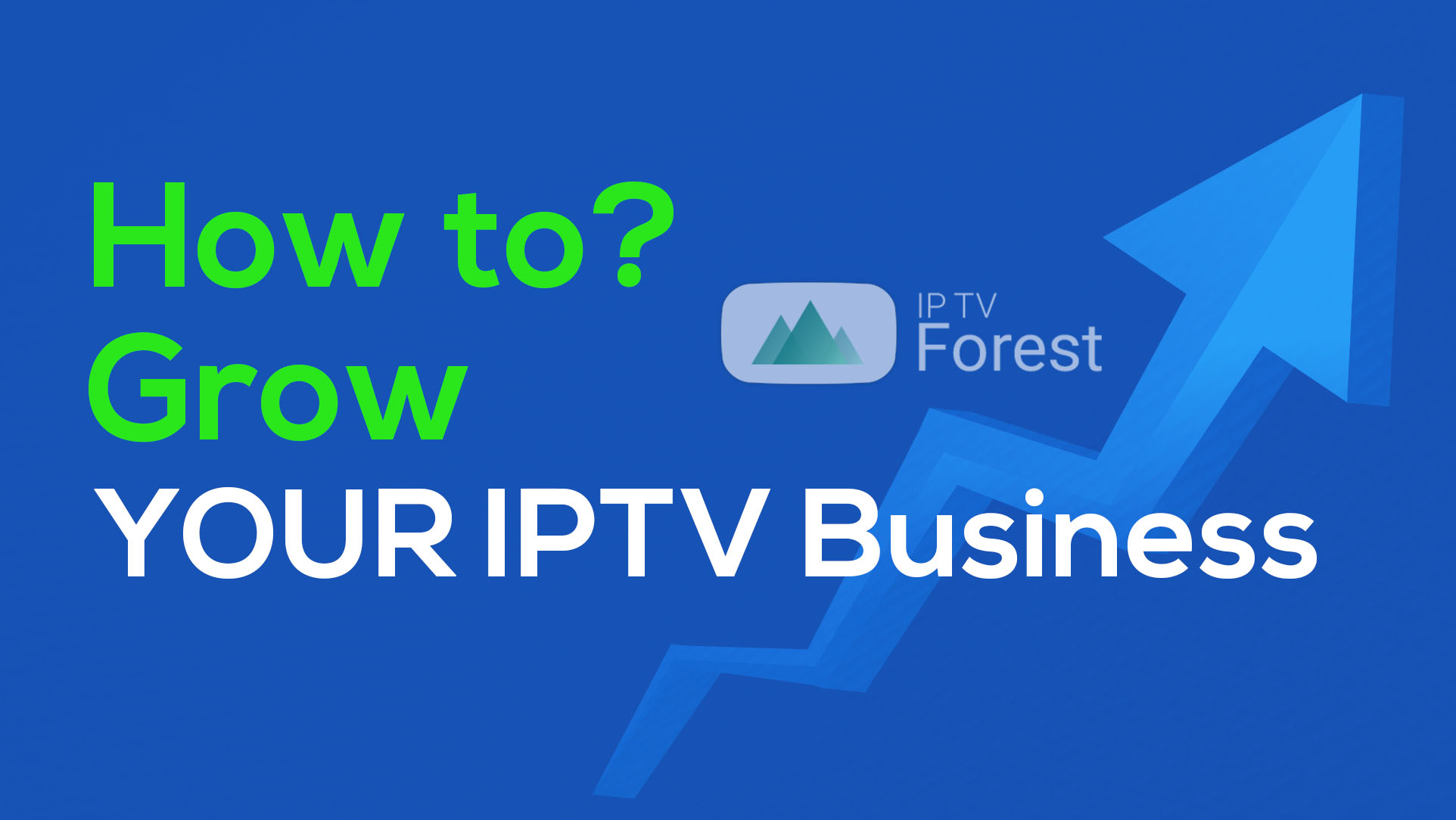 Grow your IPTV business